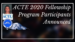 ACTE 2020 Fellowship Program Participants Announced